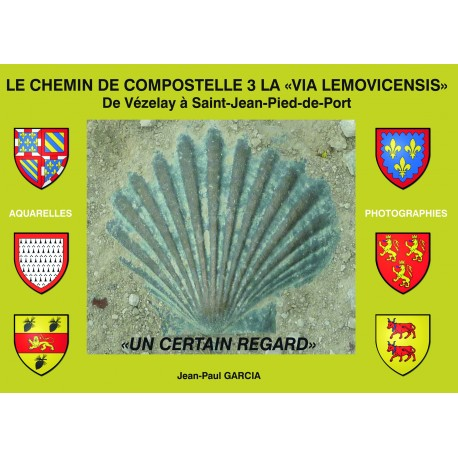 "Le chemin de Compostelle * La ""Via Movicensis"" de Vézelai à St Jean Pied de Port"